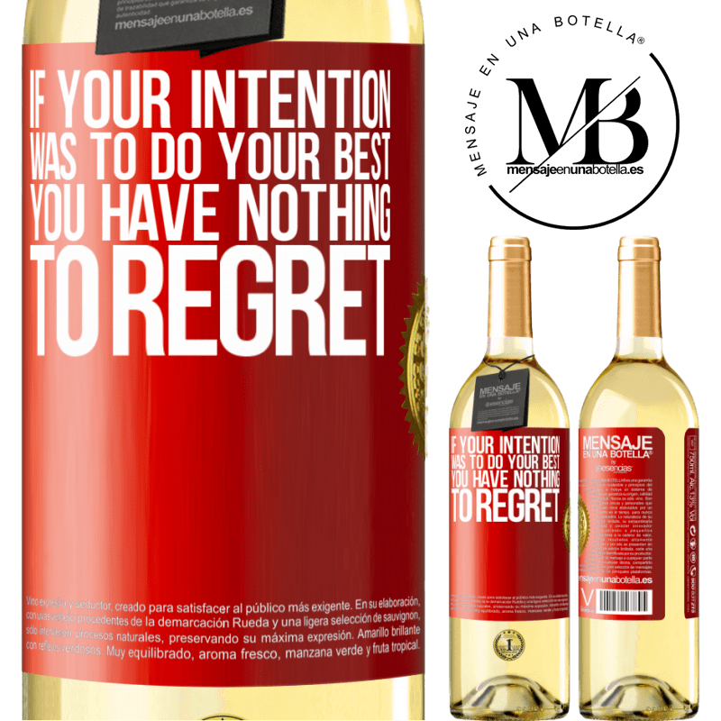 24,95 € Free Shipping   White Wine WHITE Edition If your intention was to do your best, you have nothing to regret Red Label. Customizable label Young wine Harvest 2020 Verdejo