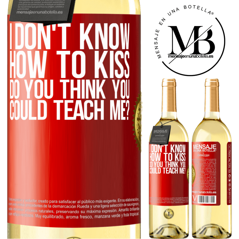 24,95 € Free Shipping | White Wine WHITE Edition I don't know how to kiss, do you think you could teach me? Red Label. Customizable label Young wine Harvest 2020 Verdejo