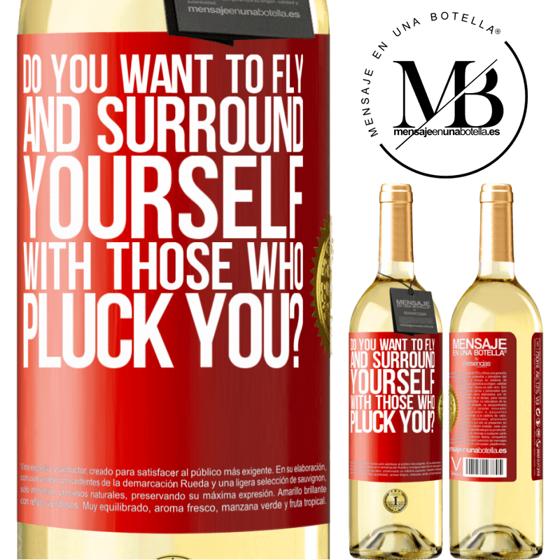 24,95 € Free Shipping | White Wine WHITE Edition do you want to fly and surround yourself with those who pluck you? Red Label. Customizable label Young wine Harvest 2020 Verdejo