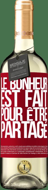 24,95 € Envoi gratuit | Vin blanc Édition WHITE Le bonheur est fait pour être partagé Étiquette Rouge. Étiquette personnalisable Vin jeune Récolte 2020 Verdejo