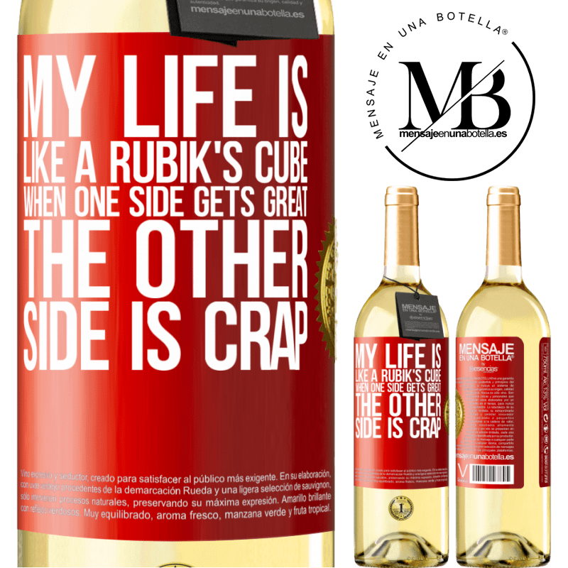 24,95 € Free Shipping | White Wine WHITE Edition My life is like a rubik's cube. When one side gets great, the other side is crap Red Label. Customizable label Young wine Harvest 2020 Verdejo