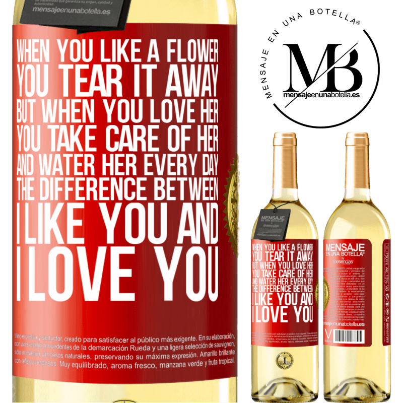 24,95 € Free Shipping | White Wine WHITE Edition When you like a flower, you tear it away. But when you love her, you take care of her and water her every day. The Red Label. Customizable label Young wine Harvest 2020 Verdejo