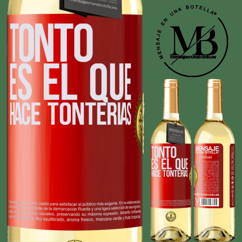 24,95 € Envío gratis | Vino Blanco Edición WHITE Tonto es el que hace tonterías Etiqueta Roja. Etiqueta personalizable Vino joven Cosecha 2020 Verdejo