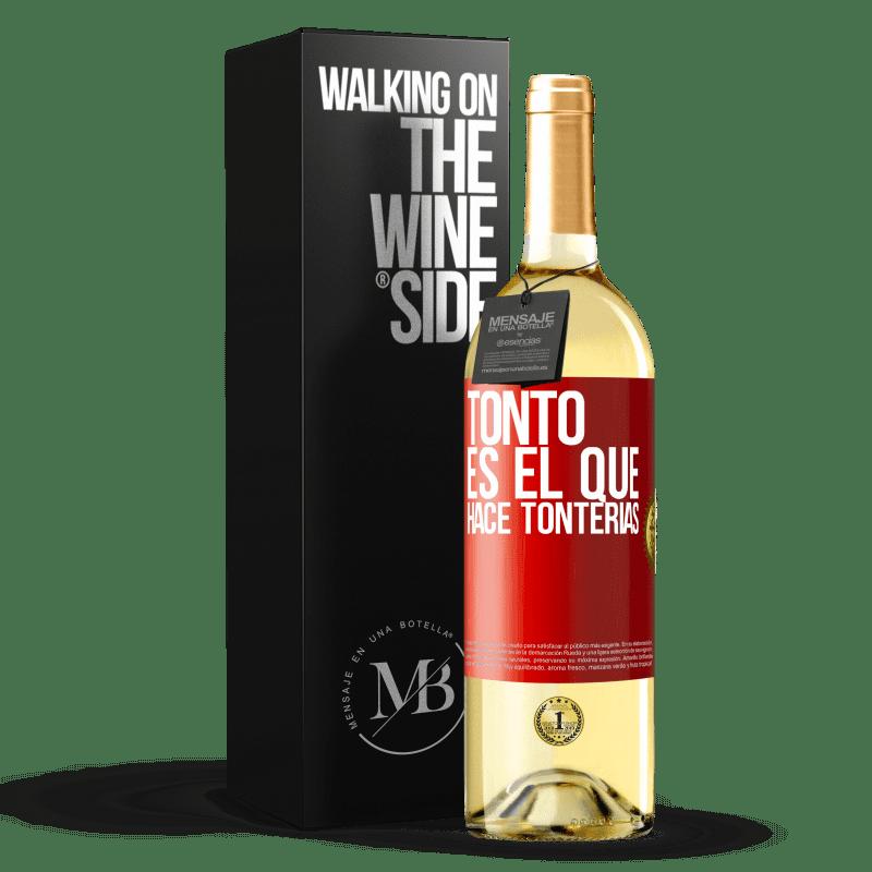 24,95 € Envoi gratuit   Vin blanc Édition WHITE Le fou est celui qui fait des bêtises Étiquette Rouge. Étiquette personnalisable Vin jeune Récolte 2020 Verdejo