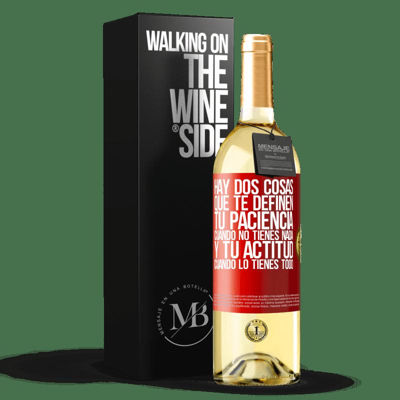 24,95 € Envoi gratuit   Vin blanc Édition WHITE Il y a deux choses qui vous définissent. Ta patience quand tu n'as rien, et ton attitude quand tu as tout Étiquette Rouge. Étiquette personnalisable Vin jeune Récolte 2020 Verdejo