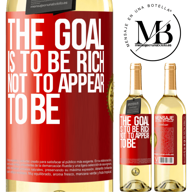 24,95 € Free Shipping | White Wine WHITE Edition The goal is to be rich, not to appear to be Red Label. Customizable label Young wine Harvest 2020 Verdejo