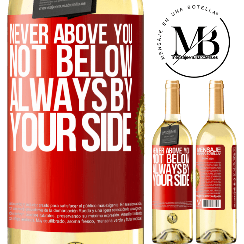 24,95 € Free Shipping | White Wine WHITE Edition Never above you, not below. Always by your side Red Label. Customizable label Young wine Harvest 2020 Verdejo