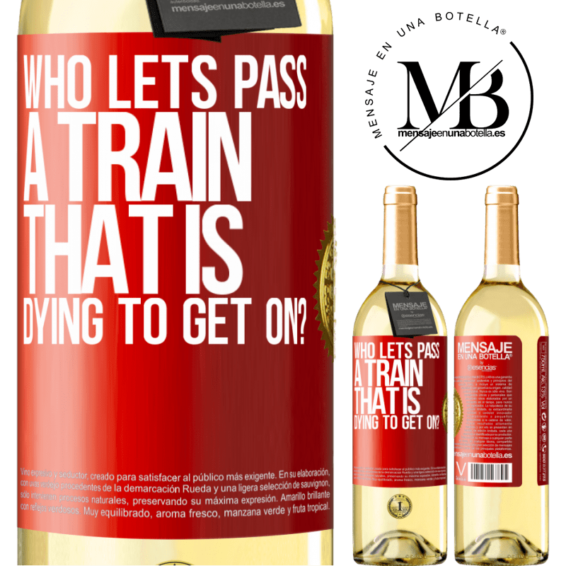 24,95 € Free Shipping | White Wine WHITE Edition who lets pass a train that is dying to get on? Red Label. Customizable label Young wine Harvest 2020 Verdejo