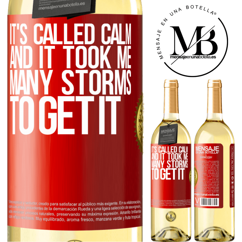 24,95 € Free Shipping   White Wine WHITE Edition It's called calm, and it took me many storms to get it Red Label. Customizable label Young wine Harvest 2020 Verdejo