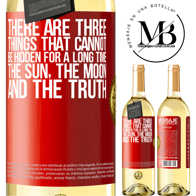 24,95 € Free Shipping | White Wine WHITE Edition There are three things that cannot be hidden for a long time. The sun, the moon, and the truth Red Label. Customizable label Young wine Harvest 2020 Verdejo