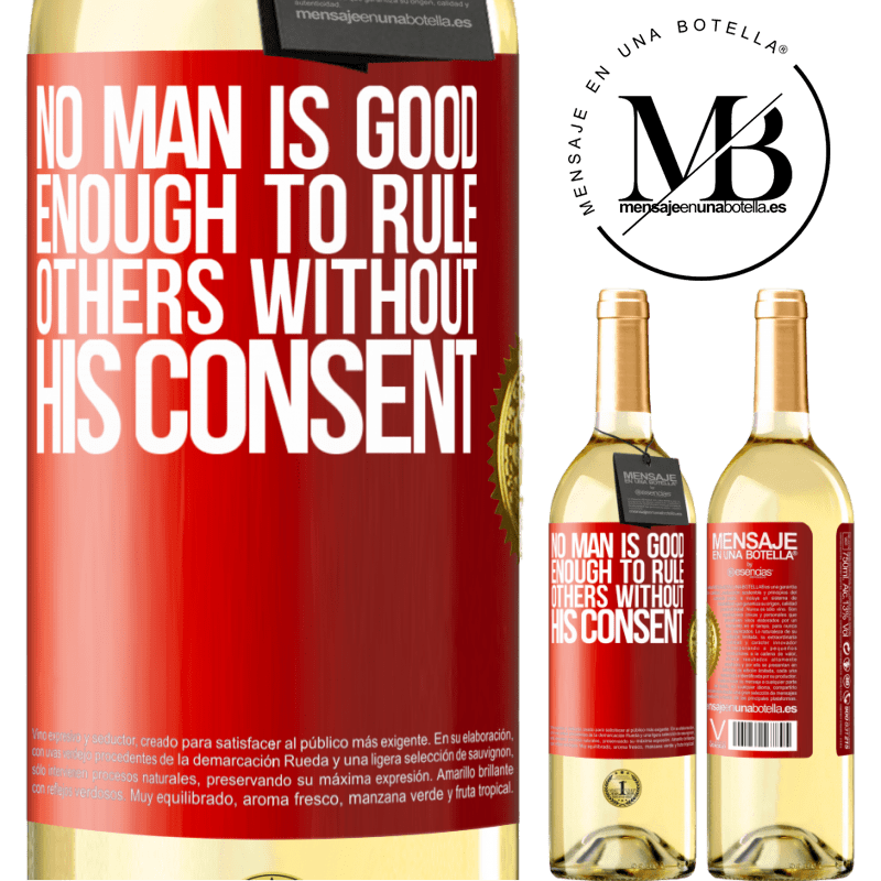 24,95 € Free Shipping | White Wine WHITE Edition No man is good enough to rule others without his consent Red Label. Customizable label Young wine Harvest 2020 Verdejo