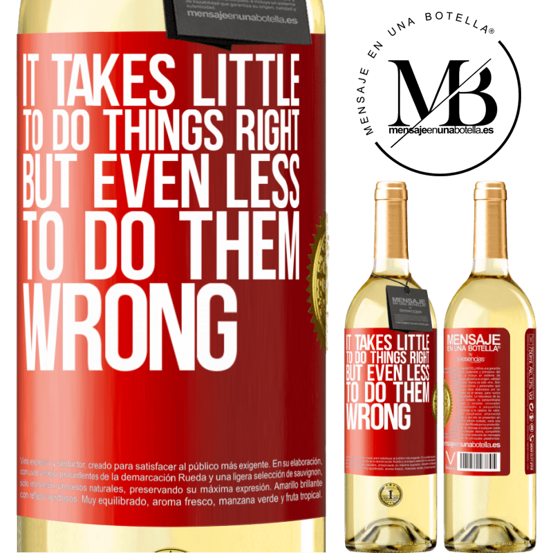 24,95 € Free Shipping   White Wine WHITE Edition It takes little to do things right, but even less to do them wrong Red Label. Customizable label Young wine Harvest 2020 Verdejo
