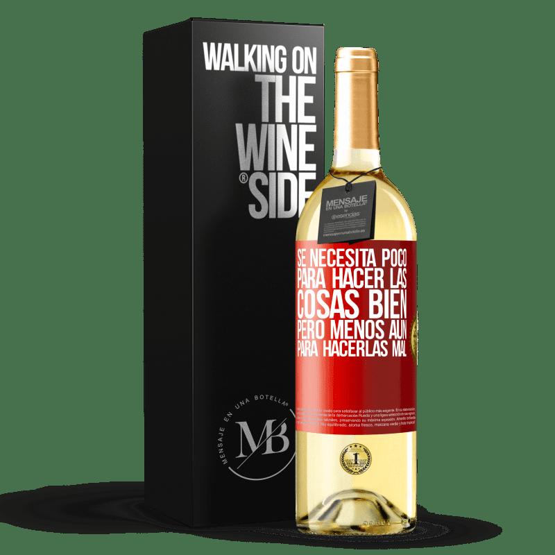 24,95 € Envío gratis | Vino Blanco Edición WHITE Se necesita poco para hacer las cosas bien, pero menos aún para hacerlas mal Etiqueta Roja. Etiqueta personalizable Vino joven Cosecha 2020 Verdejo