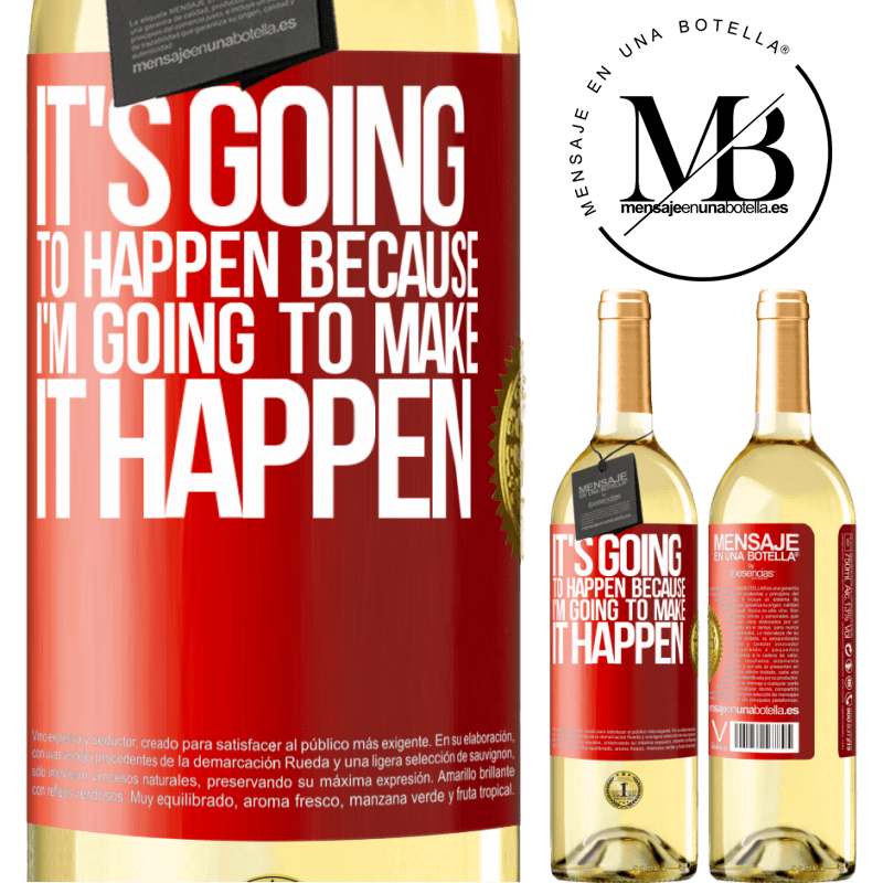 24,95 € Free Shipping   White Wine WHITE Edition It's going to happen because I'm going to make it happen Red Label. Customizable label Young wine Harvest 2020 Verdejo