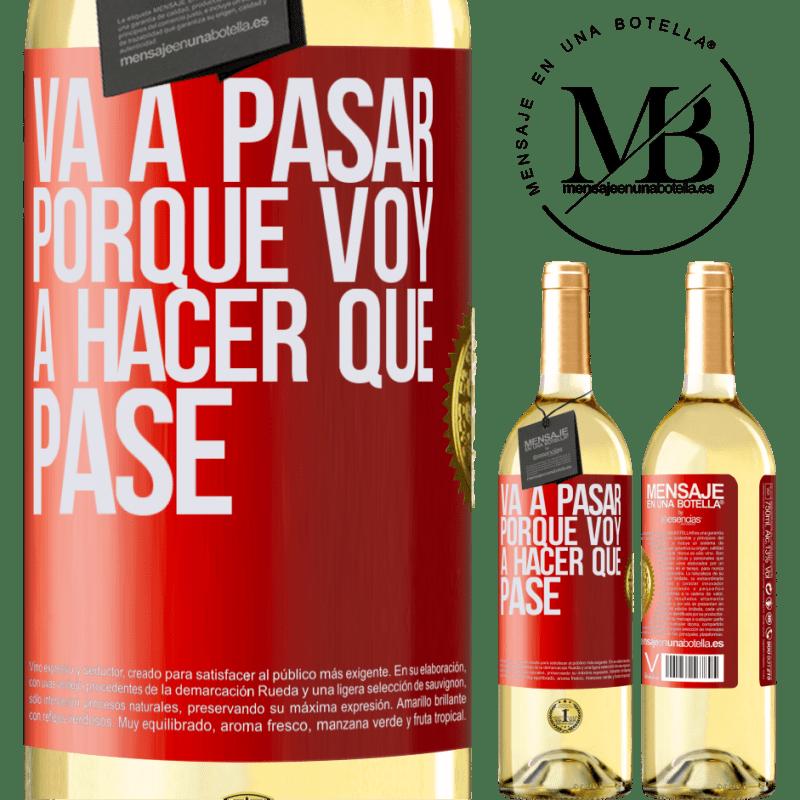 24,95 € Envío gratis | Vino Blanco Edición WHITE Va a pasar porque voy a hacer que pase Etiqueta Roja. Etiqueta personalizable Vino joven Cosecha 2020 Verdejo