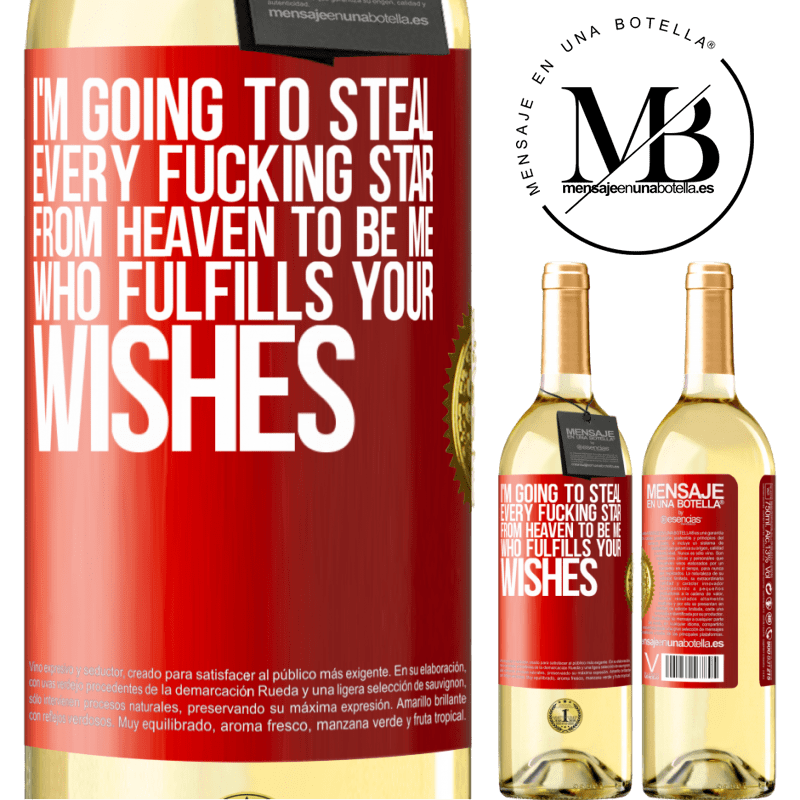 24,95 € Free Shipping | White Wine WHITE Edition I'm going to steal every fucking star from heaven to be me who fulfills your wishes Red Label. Customizable label Young wine Harvest 2020 Verdejo