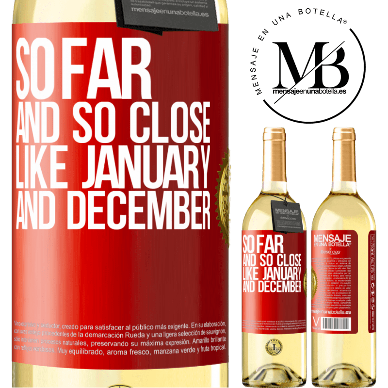 24,95 € Free Shipping   White Wine WHITE Edition So far and so close, like January and December Red Label. Customizable label Young wine Harvest 2020 Verdejo