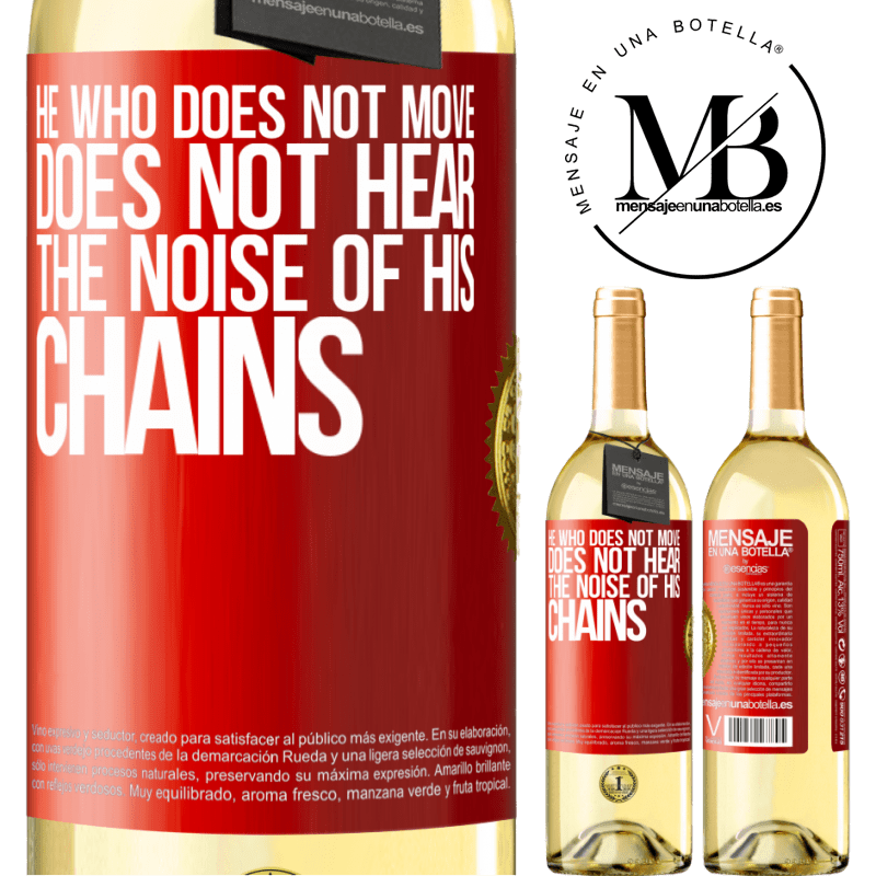 24,95 € Free Shipping | White Wine WHITE Edition He who does not move does not hear the noise of his chains Red Label. Customizable label Young wine Harvest 2020 Verdejo