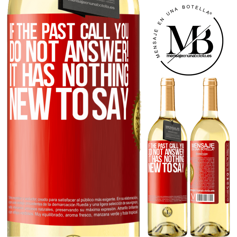 24,95 € Free Shipping | White Wine WHITE Edition If the past call you, do not answer! It has nothing new to say Red Label. Customizable label Young wine Harvest 2020 Verdejo