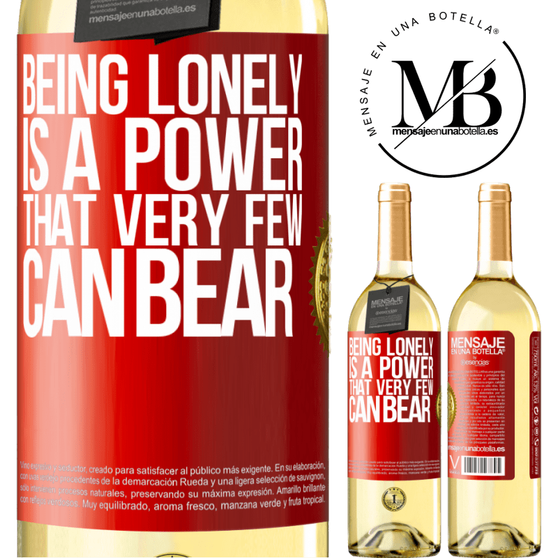 24,95 € Free Shipping | White Wine WHITE Edition Being lonely is a power that very few can bear Red Label. Customizable label Young wine Harvest 2020 Verdejo