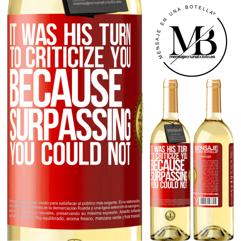24,95 € Free Shipping   White Wine WHITE Edition It was his turn to criticize you, because surpassing you could not Red Label. Customizable label Young wine Harvest 2020 Verdejo