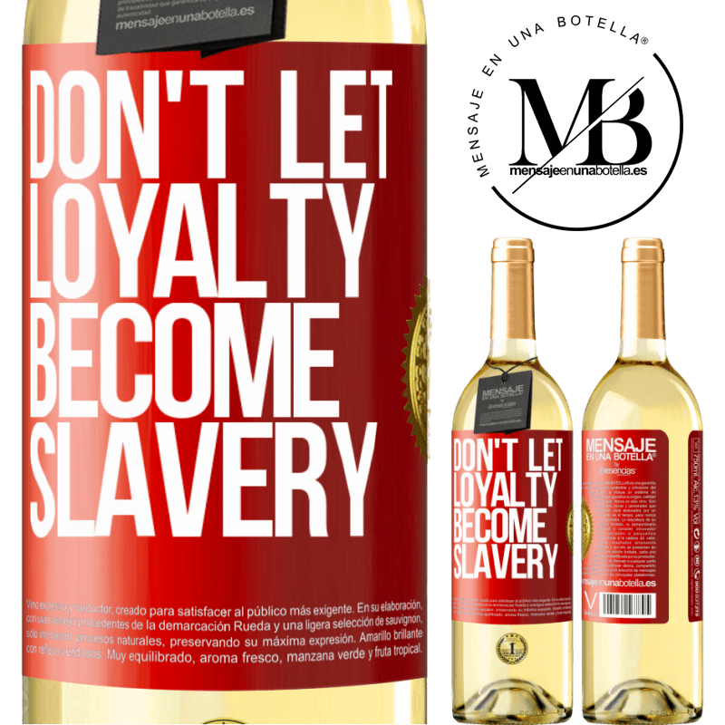 24,95 € Free Shipping | White Wine WHITE Edition Don't let loyalty become slavery Red Label. Customizable label Young wine Harvest 2020 Verdejo