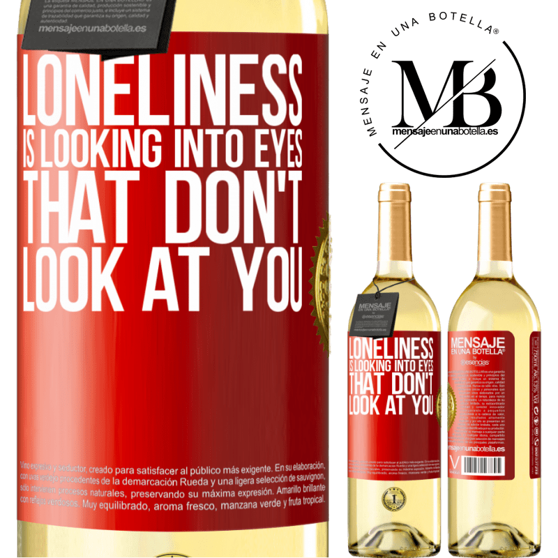 24,95 € Free Shipping | White Wine WHITE Edition Loneliness is looking into eyes that don't look at you Red Label. Customizable label Young wine Harvest 2020 Verdejo