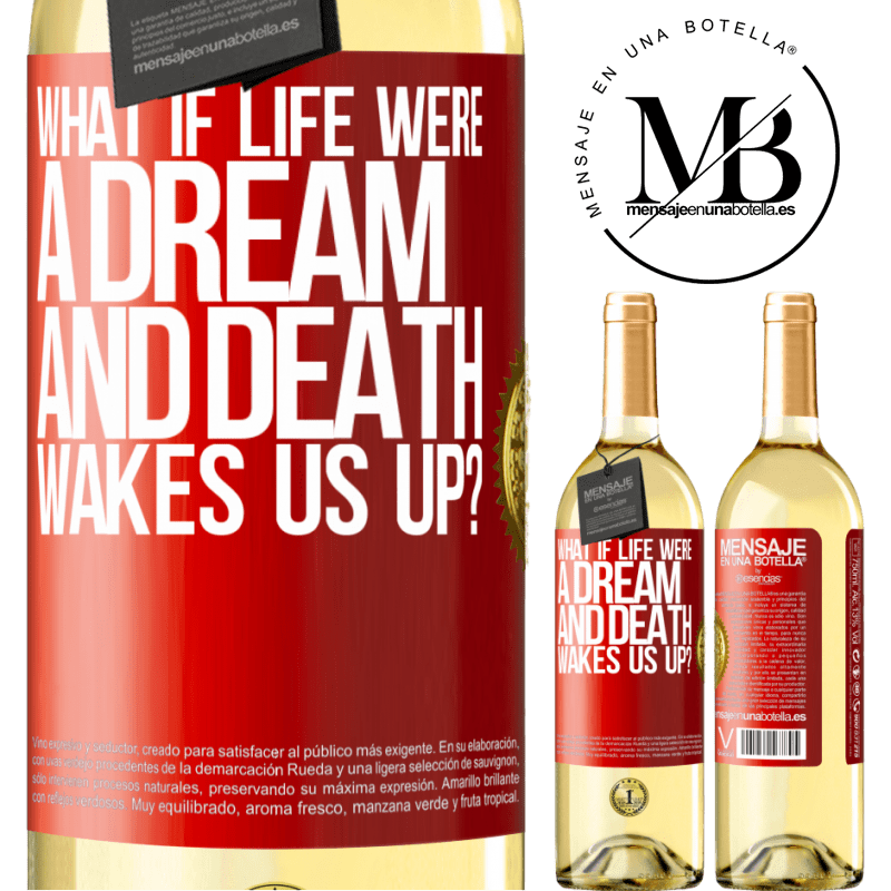 24,95 € Free Shipping | White Wine WHITE Edition what if life were a dream and death wakes us up? Red Label. Customizable label Young wine Harvest 2020 Verdejo
