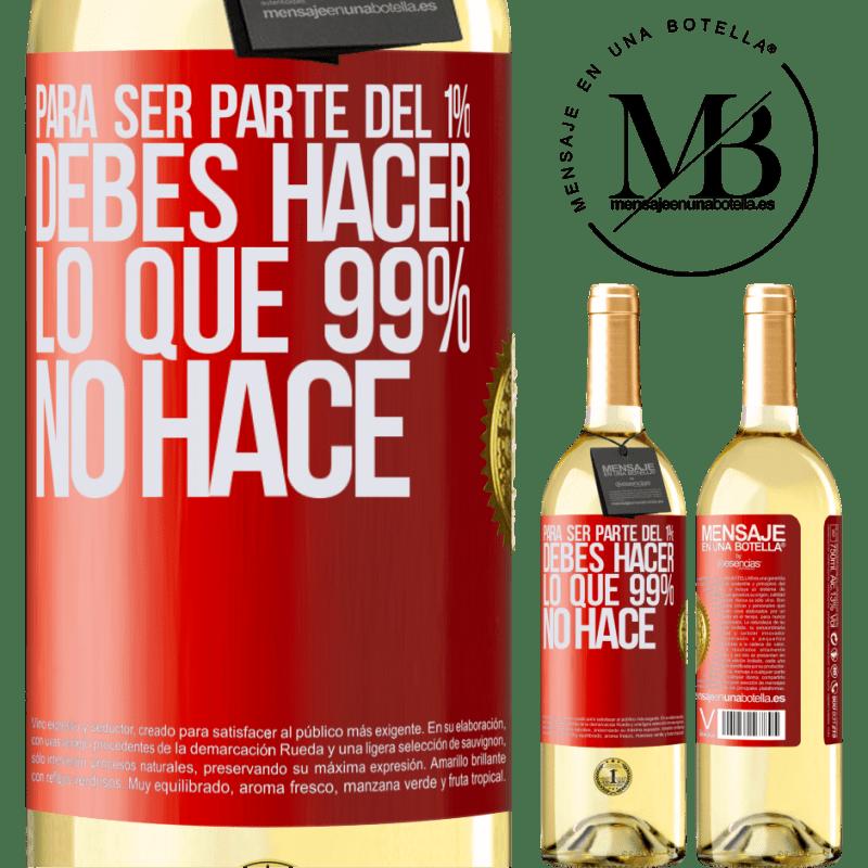 24,95 € Envío gratis | Vino Blanco Edición WHITE Para ser parte del 1% debes hacer lo que 99% no hace Etiqueta Roja. Etiqueta personalizable Vino joven Cosecha 2020 Verdejo