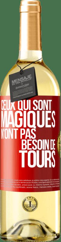 24,95 € Envoi gratuit | Vin blanc Édition WHITE Qui a de la magie n'a pas besoin de tours Étiquette Rouge. Étiquette personnalisable Vin jeune Récolte 2020 Verdejo
