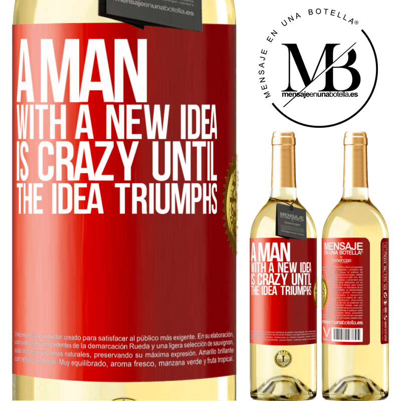 24,95 € Free Shipping   White Wine WHITE Edition A man with a new idea is crazy until the idea triumphs Red Label. Customizable label Young wine Harvest 2020 Verdejo