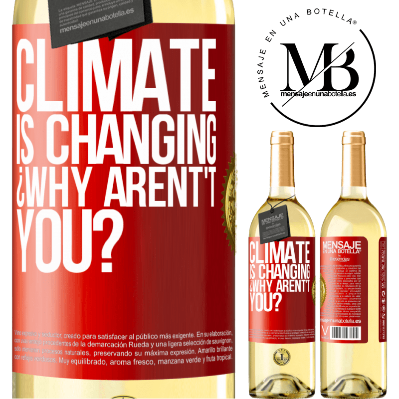 24,95 € Free Shipping | White Wine WHITE Edition Climate is changing ¿Why arent't you? Red Label. Customizable label Young wine Harvest 2020 Verdejo
