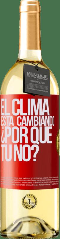 24,95 € Envío gratis | Vino Blanco Edición WHITE El clima está cambiando ¿Por qué tú no? Etiqueta Roja. Etiqueta personalizable Vino joven Cosecha 2020 Verdejo