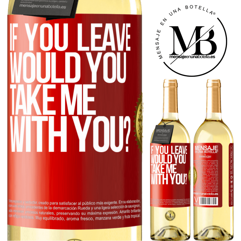 24,95 € Free Shipping | White Wine WHITE Edition if you leave, would you take me with you? Red Label. Customizable label Young wine Harvest 2020 Verdejo