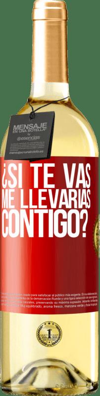 24,95 € Envío gratis | Vino Blanco Edición WHITE ¿Si te vas, me llevarías contigo? Etiqueta Roja. Etiqueta personalizable Vino joven Cosecha 2020 Verdejo
