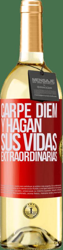 24,95 € Envío gratis | Vino Blanco Edición WHITE Carpe Diem y hagan sus vidas extraordinarias Etiqueta Roja. Etiqueta personalizable Vino joven Cosecha 2020 Verdejo