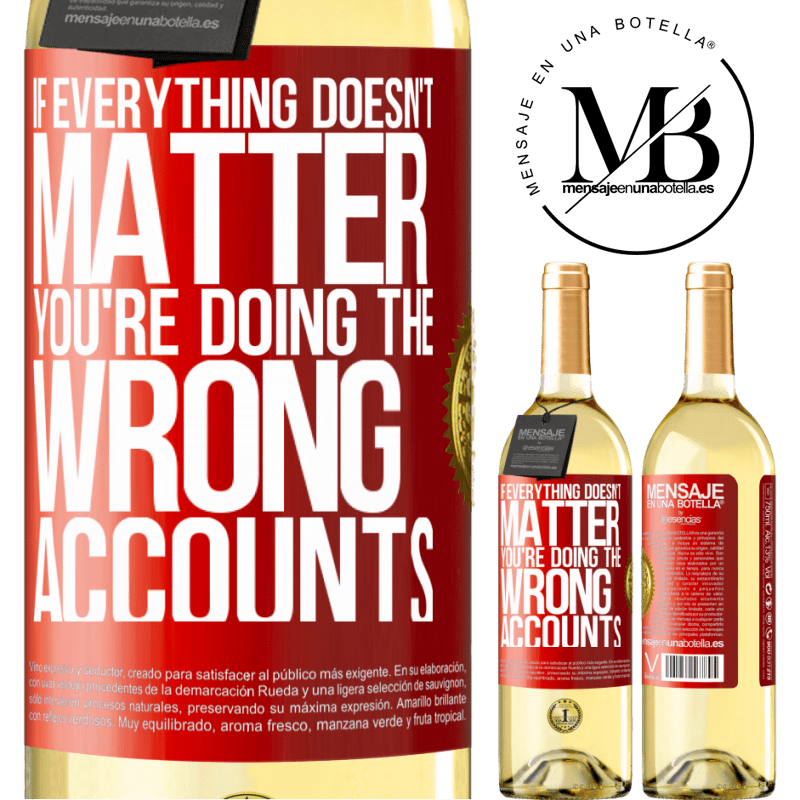 24,95 € Free Shipping   White Wine WHITE Edition If everything doesn't matter, you're doing the wrong accounts Red Label. Customizable label Young wine Harvest 2020 Verdejo