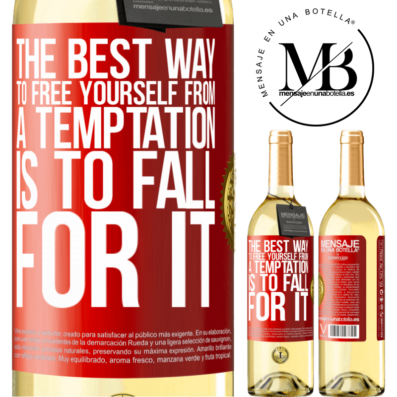 24,95 € Free Shipping | White Wine WHITE Edition The best way to free yourself from a temptation is to fall for it Red Label. Customizable label Young wine Harvest 2020 Verdejo