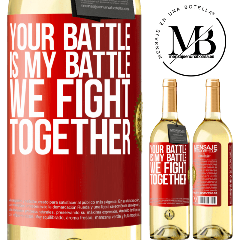 24,95 € Free Shipping | White Wine WHITE Edition Your battle is my battle. We fight together Red Label. Customizable label Young wine Harvest 2020 Verdejo