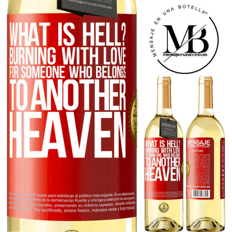 24,95 € Free Shipping | White Wine WHITE Edition what is hell? Burning with love for someone who belongs to another heaven Red Label. Customizable label Young wine Harvest 2020 Verdejo