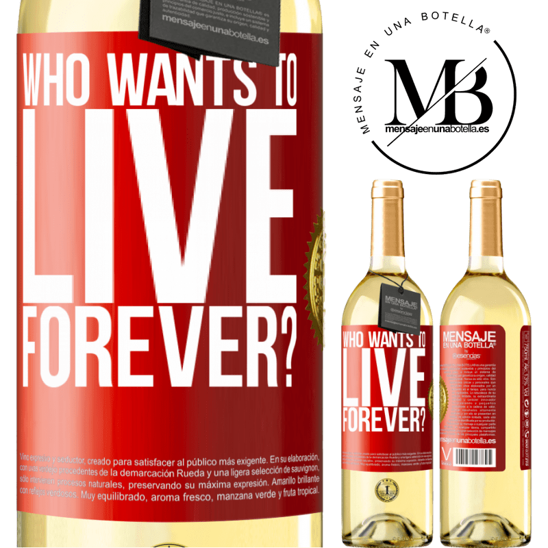 24,95 € Free Shipping | White Wine WHITE Edition who wants to live forever? Red Label. Customizable label Young wine Harvest 2020 Verdejo