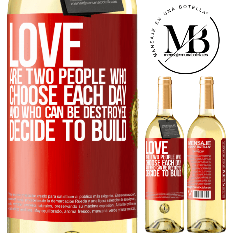24,95 € Free Shipping   White Wine WHITE Edition Love are two people who choose each day, and who can be destroyed, decide to build Red Label. Customizable label Young wine Harvest 2020 Verdejo