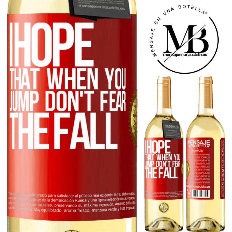 24,95 € Free Shipping | White Wine WHITE Edition I hope that when you jump don't fear the fall Red Label. Customizable label Young wine Harvest 2020 Verdejo