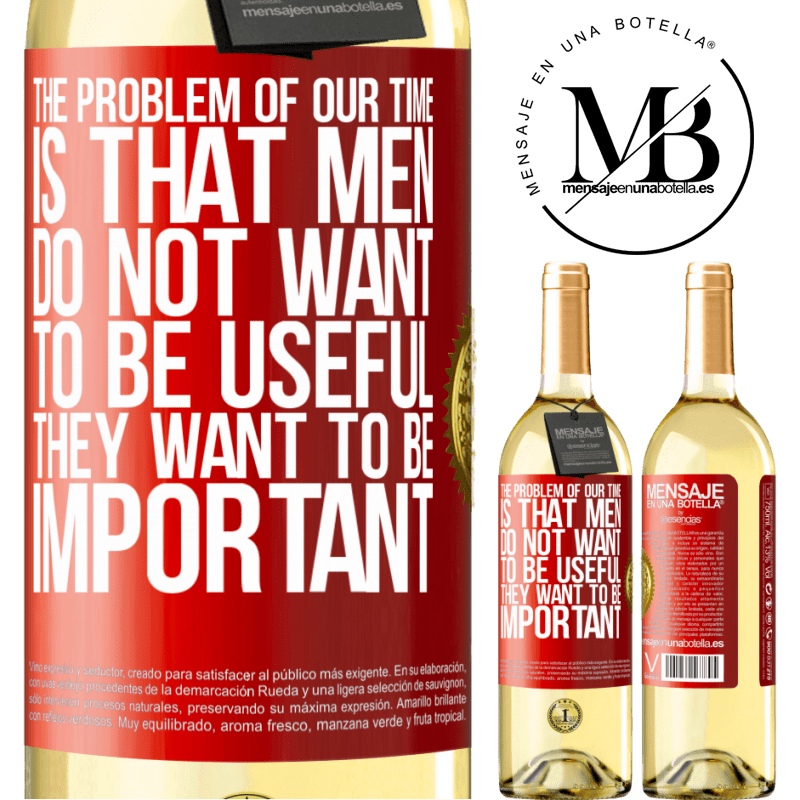 24,95 € Free Shipping   White Wine WHITE Edition The problem of our age is that men do not want to be useful, but important Red Label. Customizable label Young wine Harvest 2020 Verdejo