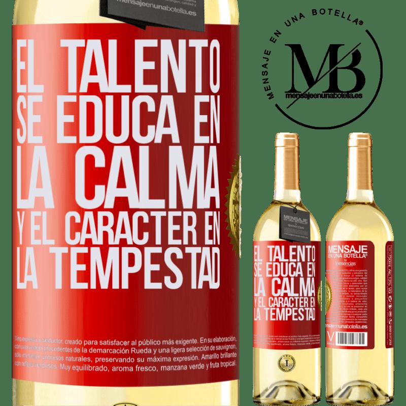 24,95 € Envío gratis | Vino Blanco Edición WHITE El talento se educa en la calma y el carácter en la tempestad Etiqueta Roja. Etiqueta personalizable Vino joven Cosecha 2020 Verdejo