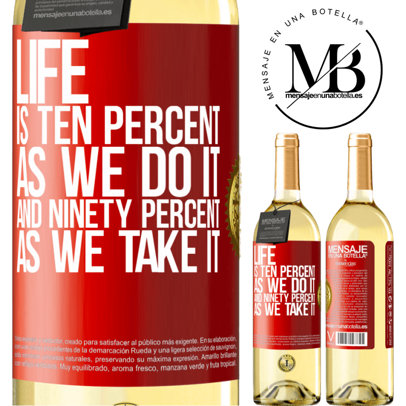 24,95 € Free Shipping   White Wine WHITE Edition Life is ten percent as we do it and ninety percent as we take it Red Label. Customizable label Young wine Harvest 2020 Verdejo