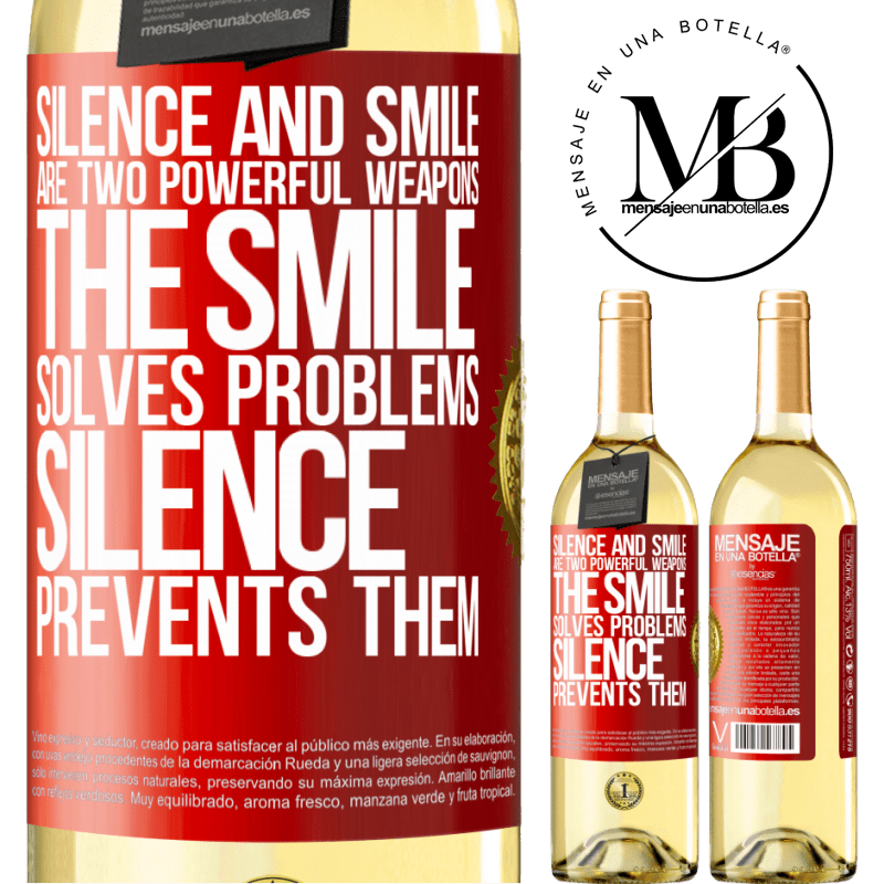 24,95 € Free Shipping | White Wine WHITE Edition Silence and smile are two powerful weapons. The smile solves problems, silence prevents them Red Label. Customizable label Young wine Harvest 2020 Verdejo