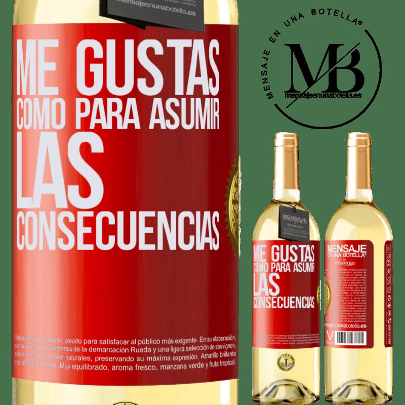 24,95 € Envío gratis | Vino Blanco Edición WHITE Me gustas como para asumir las consecuencias Etiqueta Roja. Etiqueta personalizable Vino joven Cosecha 2020 Verdejo