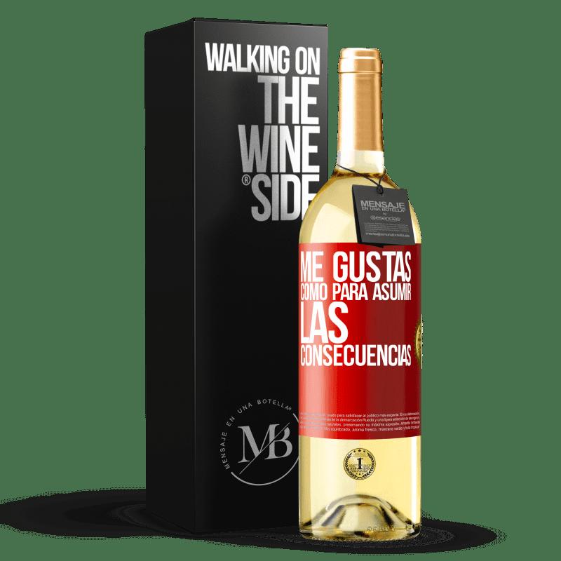 24,95 € Envoi gratuit   Vin blanc Édition WHITE J'aime que vous assumiez les conséquences Étiquette Rouge. Étiquette personnalisable Vin jeune Récolte 2020 Verdejo