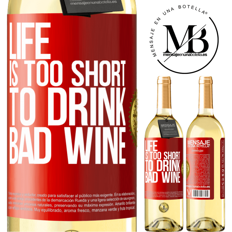 24,95 € Free Shipping   White Wine WHITE Edition Life is too short to drink bad wine Red Label. Customizable label Young wine Harvest 2020 Verdejo